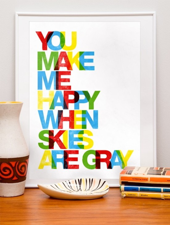 You make me happy when skies are gray poster